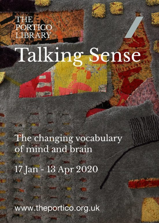 Talking Sense: The Changing Vocabulary of Mind and Brain, The Portico Library, Manchester, UK, 2020.